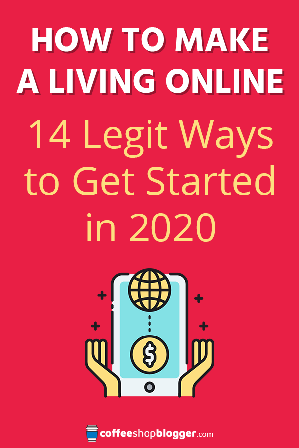 how to make a living online legit ways to get started