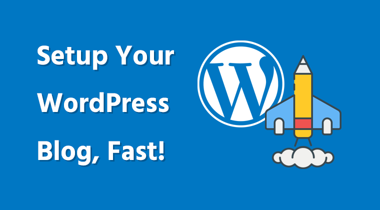 setup your wp blog fast